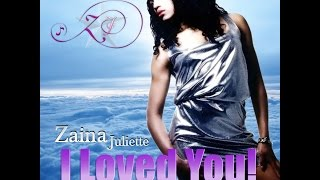 Zaina Juliette - I Loved You