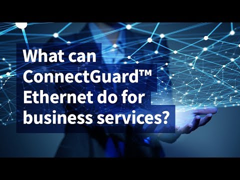 What Can ConnectGuard™ Ethernet Do for Business Services?