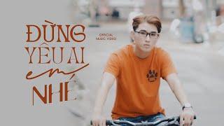 Đừng Yêu Ai Em Nhé - Cao Nam Thành (MV 4K Official)