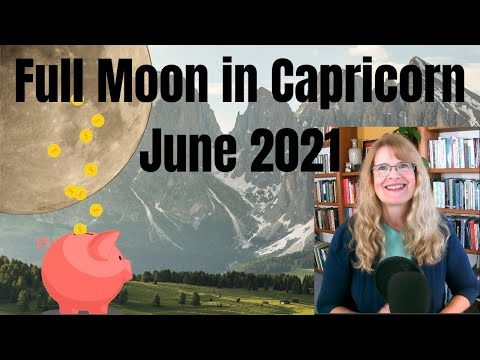 Full Moon June 2021 - Predictions for All Signs - Full Moon in Capricorn - Taking Back Your Power