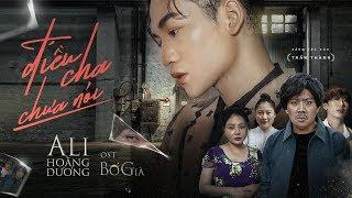 ĐIỀU CHA CHƯA NÓI - ALI HOÀNG DƯƠNG   BỐ GIÀ OST [OFFICIAL MV]