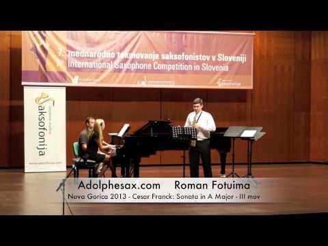 Roman Fotuima - Nova Gorica 2013 - Cesar Franck: Sonata in A Major III mov