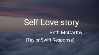 Self Love Story- Beth McCarthy (Taylor Swift Response)