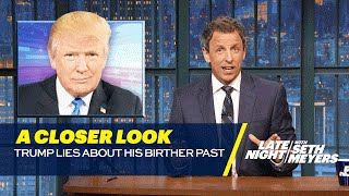 Trump Lies about His Birther Past: A Closer Look