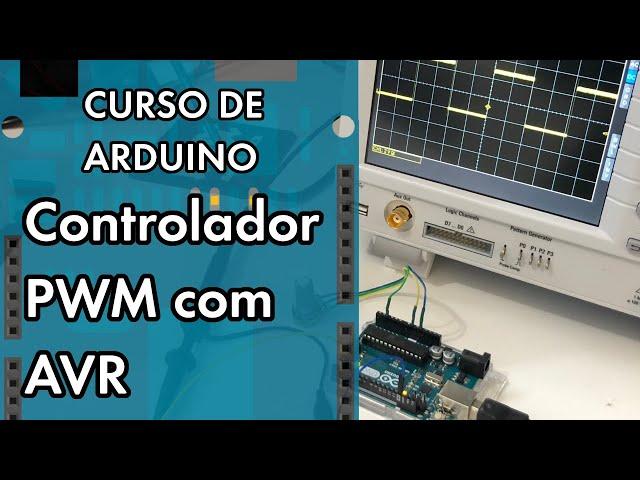 CONTROLADOR PWM COM AVR | Curso de Arduino #266