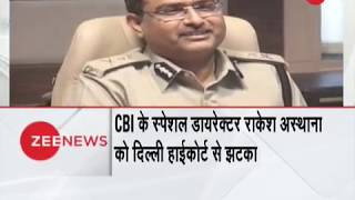 Breaking News: Delhi HC refuses to quash FIR against CBI Special Director Rakesh Asthana