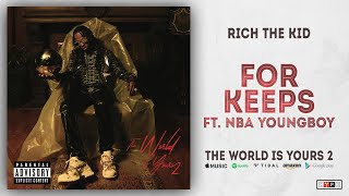 Rich The Kid - For Keeps Ft. NBA YoungBoy (The World Is Yours 2)