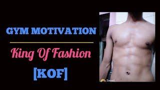 GYM MOTIVATION | Gym Workout | King Of Fashion [KOF]
