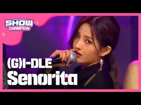 Show Champion EP.308 (G)I-DLE - Senorita