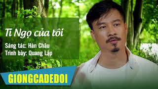 Tí Ngọ Của Tôi - Quang Lập | Nhạc Lính Hải Ngoại