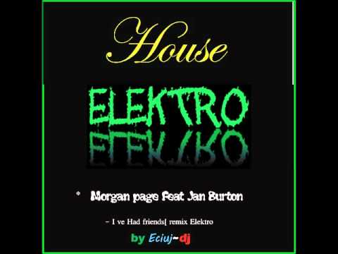 Electro/house 2011 - Morgan Page feat. Jan Burton - I've Had Friends remix by Eciuj