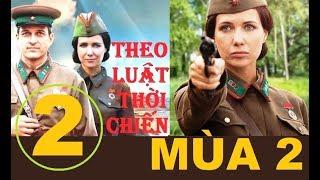 Theo luật thời chiến - Mùa 2. Tập 2: Kẻ trốn khỏi Kiev | Phim lịch sử chiến tranh (2018)