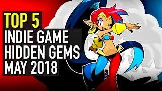 Top 5 Indie Game Hidden Gems - May 2018
