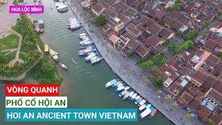 VÀI TRẢI NGHIỆM khi đi MỘT VÒNG quanh PHỐ CỔ HỘI AN | Around HOI AN ANCIENT TOWN | TRAVEL IN VIETNAM