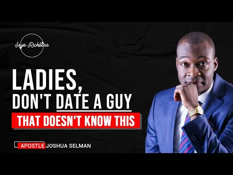WHAT TO KNOW BEFORE GOING INTO A RELATIONSHIP - Apostle Joshua Selman