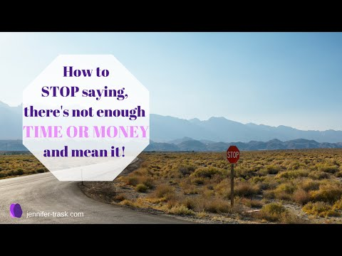 "How To Stop Saying, ""There's Not Enough Money"" And 'There's Not Enough Time' (And Really Mean It)."