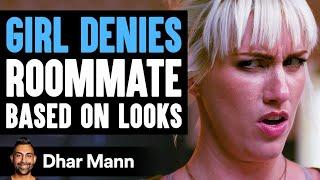 Girl Denies Roommate Based On Her Looks, Instantly Regrets It | Dhar Mann
