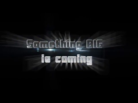 Something BIG is coming!
