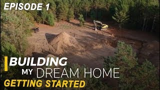 Ep 1 Building My Dream Home Getting Started