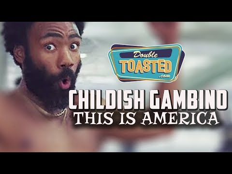 CHILDISH GAMBINO AND WHY THIS IS AMERICA VIDEO IS GENIUS