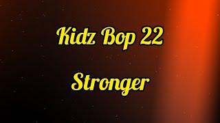 Kidz Bop 22- Stronger (Lyrics)