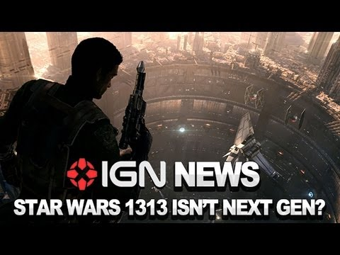IGN News : Report: Star Wars 1313 Isn't a Next-Gen Title