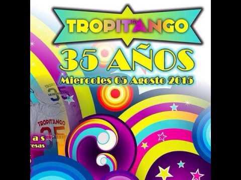 Tropitango 35 años  El Campanero Aniceto Molina By Tito Suarez 2015