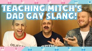 TEACHING MITCH'S DAD GAY SLANG