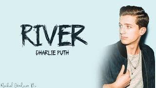 Charlie Puth - River (Lyrics)