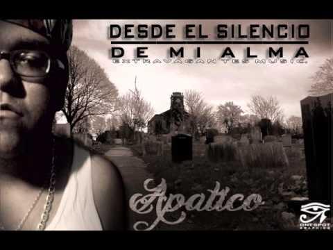 Apatico - Desde el Silencio de mi alma Prod. Joseph Extravagantes Music.