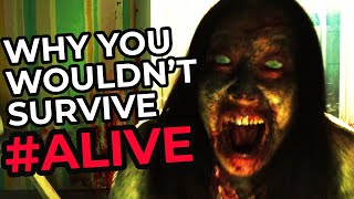 Why You Wouldn't Survive #ALIVE