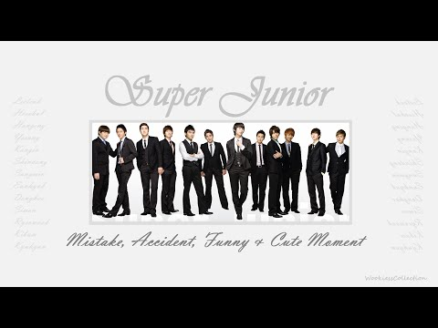 PART 13: Kpop Mistake & Accident [Super Junior only.]