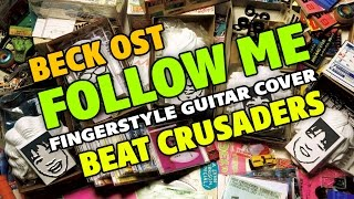 Beat Crusaders - Follow me [BECK OST] (fingerstyle guitar)
