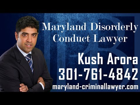 Maryland disorderly conduct lawyer Kush Arora discusses important information you should know if you are facing disorderly conduct charges in the state of Maryland. If you have been charged with, or are under investigation for disorderly conduct it is all too important to contact a Maryland disorderly conduct lawyer as soon as possible.