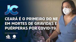 Ceará é o primeiro do NE em mortes de gravidas e puérperas por Covid-19