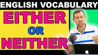 EITHER or NEITHER (ESL Grammar)