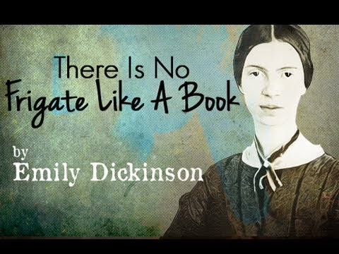 emily dickinson there is no frigate like a book