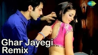Ghar Jayegi Tar Jayegi (Remix) | Bollywood Hot Remix Video | Madhushree