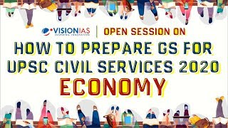 Open Session | How to prepare GS for UPSC Civil Services 2020 | Economy