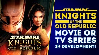 BREAKING NEWS! Star Wars Knights of the Old Republic Movie or Series IN DEVELOPMENT!
