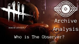 Who is the Observer? - Dead by Daylight Archive Analysis (Revelations Part 2)