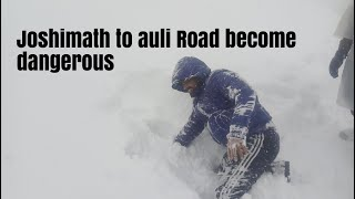 Joshimath to Auli road covered with Snow, become Dangerous