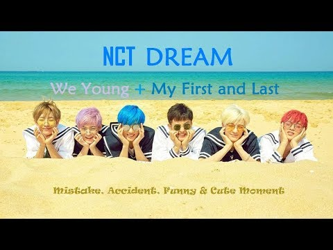 PART 348: Kpop Mistake & Accident [NCT DREAM 'We Young + My First And Last]