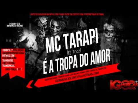Baixar MC Tarapi - Escorrega é a Tropa do Amor [ DJ Taaz ]