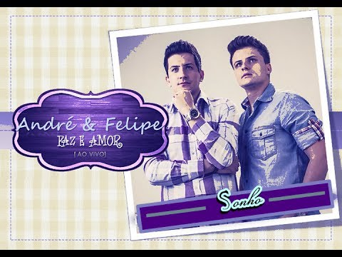 Baixar André e Felipe - Sonho (CD Paz e Amor) - 2013