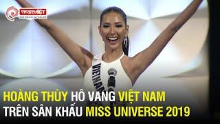 """Hoàng Thùy hô vang hai tiếng """"Việt Nam"""", Bamboo Walk đỉnh cao tại Bán kết Miss Universe 2019"""