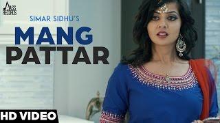 Mang Pattar – Simar Sidhu