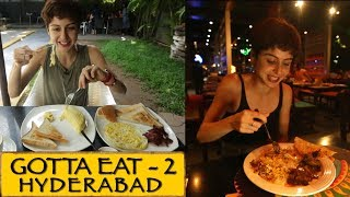 Gotta Eat || Part 2 || Hyderabad