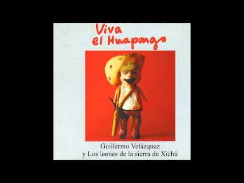 Anda briago el guitarrero - Guillermo Velázquez y Los Leones de la Sierra de Xichú