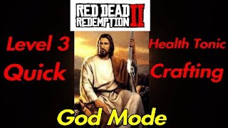 Level 3 Health Tonics *Quick Crafting Guide* Red Dead Redemption 2 Online